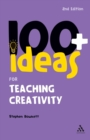 Image for 100+ ideas for teaching creativity