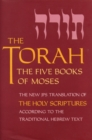 Image for The Torah : The Five Books of Moses, the New Translation of the Holy Scriptures According to the Traditional Hebrew Text