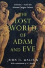 Image for The Lost World of Adam and Eve : Genesis 2-3 and the Human Origins Debate
