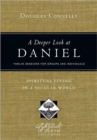 Image for A Deeper Look at Daniel : Spiritual Living in a Secular World