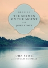 Image for Reading the Sermon on the Mount with John Stott : 8 Weeks for Individuals or Groups