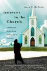 Image for Introverts in the Church : Finding Our Place in an Extroverted Culture