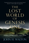 Image for The Lost World of Genesis One : Ancient Cosmology and the Origins Debate
