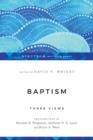 Image for Baptism : Three Views