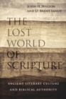Image for The Lost World of Scripture : Ancient Literary Culture and Biblical Authority