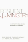 Image for Resilient Ministry : What Pastors Told Us About Surviving and Thriving