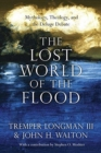 Image for The Lost World of the Flood : Mythology, Theology, and the Deluge Debate