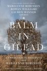 Image for Balm in Gilead : A Theological Dialogue with Marilynne Robinson