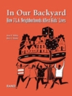 Image for In Our Backyard : How 3 L.A. Neighborhoods Affect Kids' Lives