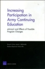 Image for Increasing Participation in Army Continuing Education : EArmyU and Effects of Possible Program Changes