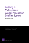 Image for Building a Multinational Global Navigation Satellite System : An Initial Look