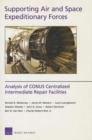 Image for Supporting Air and Space Expeditionary Forces : Analysis of CONUS Centralized Intermediate Repair Facilities