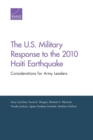 Image for The U.S. Military Response to the 2010 Haiti Earthquake : Considerations for Army Leaders