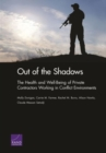 Image for Out of the Shadows : The Health and Well-Being of Private Contractors Working in Conflict Environments