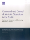 Image for Command and Control of Joint Air Operations in the Pacific : Methods for Comparing and Contrasting Alternative Concepts