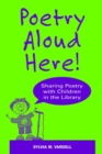 Image for Poetry Aloud Here! : Sharing Poetry with Children in the Library
