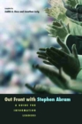 Image for Out front with Stephen Abram  : a guide for information leaders