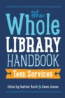 Image for The Whole Library Handbook : Teen Services