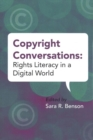 Image for Copyright Conversations : Rights Literacy in a Digital World