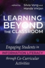Image for Learning Beyond the Classroom : Engaging Students in Information Literacy through Co-Curricular Activities