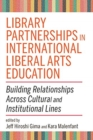 Image for Library Partnerships in International Liberal Arts Education : Building Relationships Across Cultural and Institutional Lines
