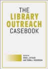 Image for The Library Outreach Casebook