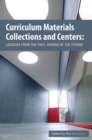 Image for Curriculum Materials Collections and Centers : Legacies from the Past, Visions of the Future