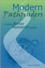 Image for Modern Pathfinders : Creating Better Research Guides