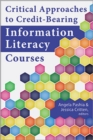 Image for Critical Approaches to Credit-Bearing Information Literacy Courses