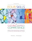 Image for Four skills of cultural diversity competence  : a process for understanding and practice