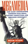 Image for Megamedia  : how giant corporations dominate mass media, distort competition, and endanger democracy