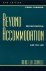 Image for Beyond accommodation  : ethical feminism, and the law
