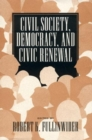 Image for Civil Society, Democracy, and Civic Renewal