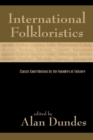 Image for International folkloristics  : classic contributions by the founders of folklore
