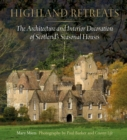 Image for Highland retreats  : the architecture and interior decoration of Scotland's seasonal houses
