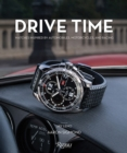 Image for Drive time  : watches inspired by automobiles, motorcycles and racing