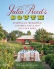 Image for Julia Reed's south  : spirited entertaining and high-style fun all year long