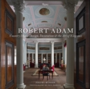 Image for Robert Adam  : country house design, decoration, and the art of elegance