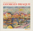 Image for The Fauve Paintings of Georges Braque : A Joyful Revelation