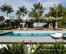 Image for Making L.A. modern  : Craig Ellwood, myth, man, designer