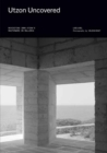 Image for Utzon Uncovered : Revisiting JOrn Utzon's Masterwork on Mallorca