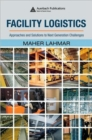 Image for New trends in facility logistics  : approaches and solutions to next generation challenges
