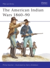 Image for The American Indian Wars, 1860-90