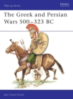 Image for The Greek and Persian Armies, 500-323 B.C.