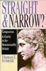 Image for Straight & narrow?  : compassion & clarity in the homosexuality debate