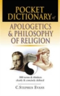 Image for Pocket dictionary of apologetics & philosophy of religion : 300 Terms And Thinkers Clearly And Concisely Defined