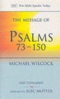Image for The message of the psalms 73-150  : songs for the people of God