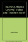 Image for Teaching African Cinema : Video and Teachers Book