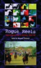 Image for Rogue reels  : oppositional film making in Britain, 1945-90