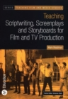Image for Teaching scriptwriting, screenplays and storyboards for film and TV production